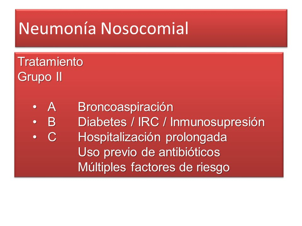 Neumonía Nosocomial Tratamiento Grupo II A Broncoaspiración