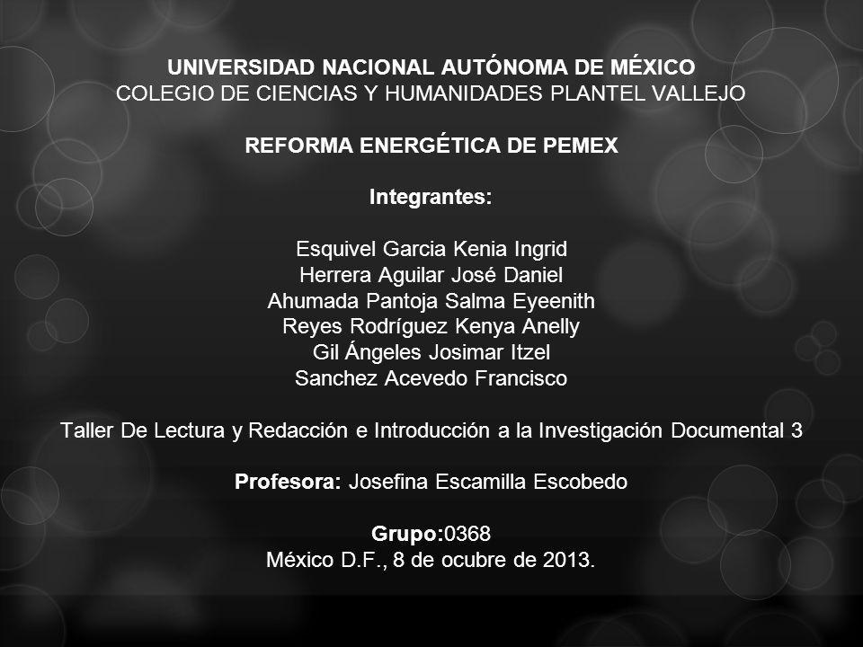 UNIVERSIDAD NACIONAL AUTÓNOMA DE MÉXICO REFORMA ENERGÉTICA DE PEMEX