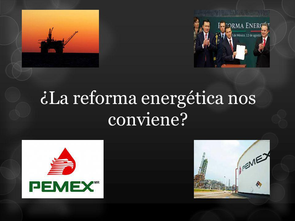 ¿La reforma energética nos conviene