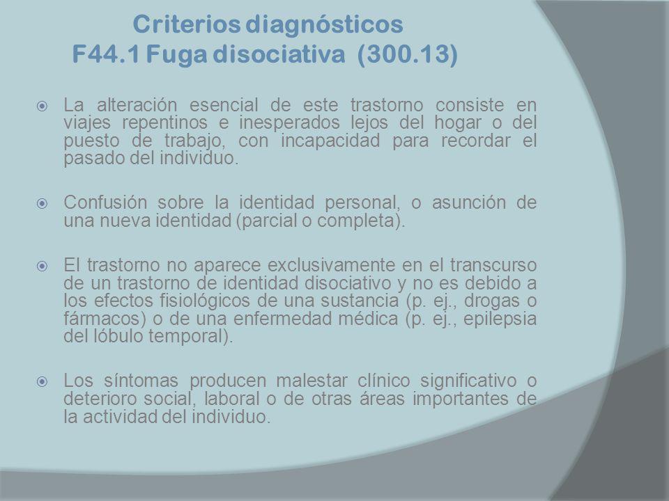 Criterios diagnósticos F44.1 Fuga disociativa (300.13)