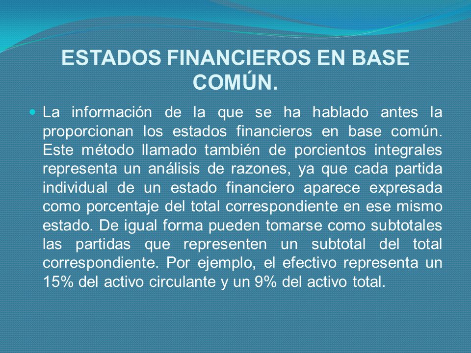 ESTADOS FINANCIEROS EN BASE COMÚN.