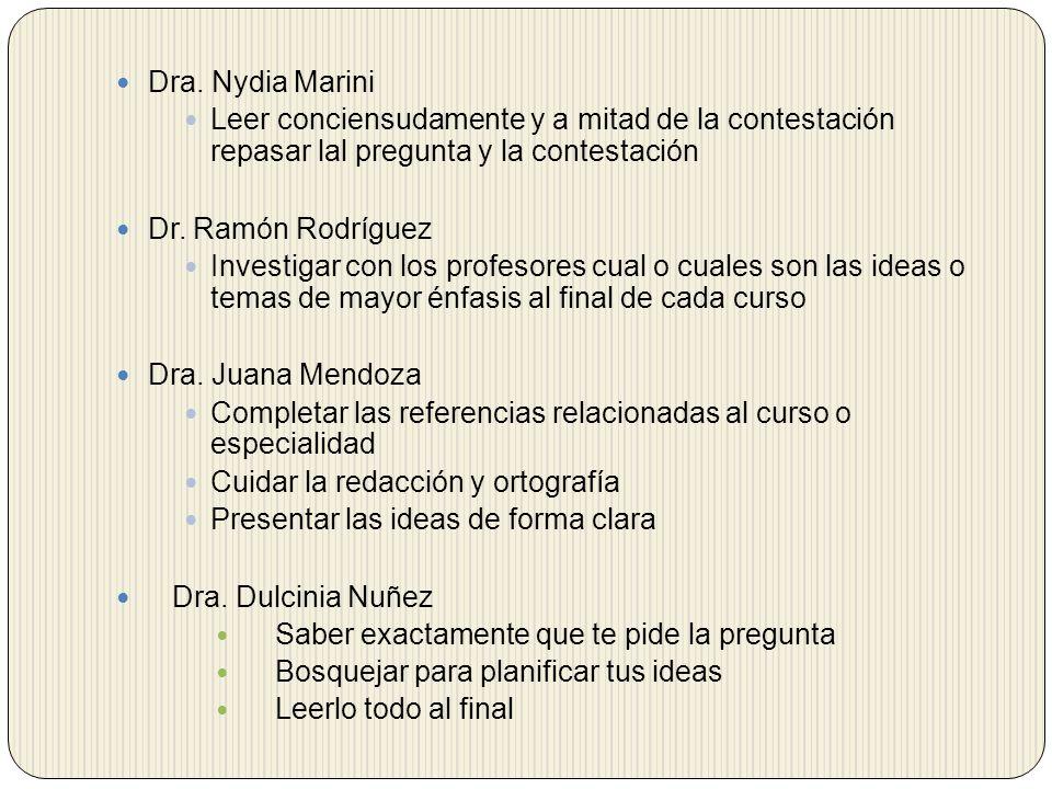 Dra. Nydia Marini Leer conciensudamente y a mitad de la contestación repasar lal pregunta y la contestación.