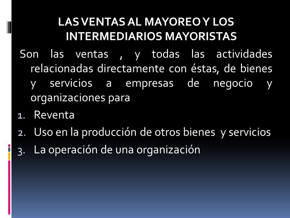 LAS VENTAS AL MAYOREO Y LOS INTERMEDIARIOS MAYORISTAS