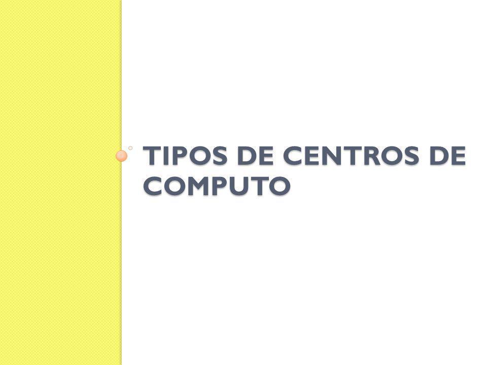 Tipos de centros de computo