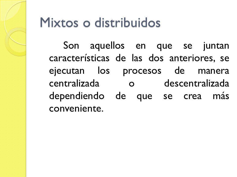 Mixtos o distribuidos