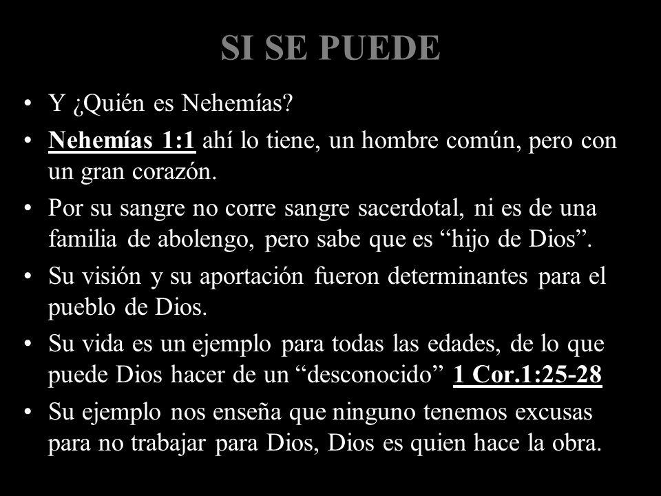 SI SE PUEDE Y ¿Quién es Nehemías