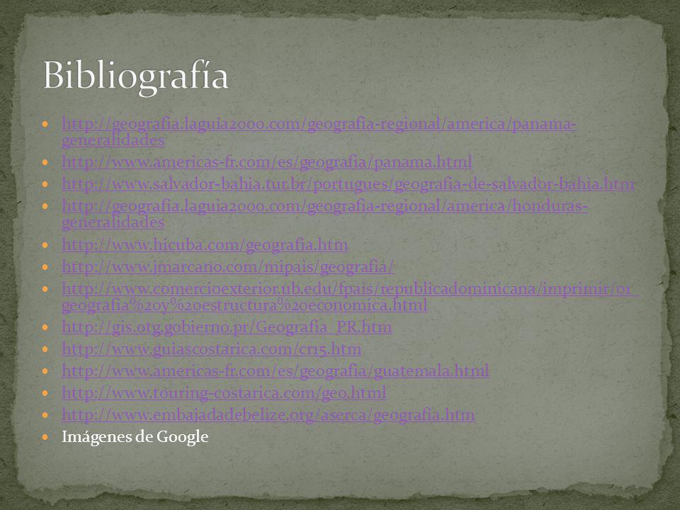 Bibliografía http://geografia.laguia2000.com/geografia-regional/america/panama- generalidades. http://www.americas-fr.com/es/geografia/panama.html.