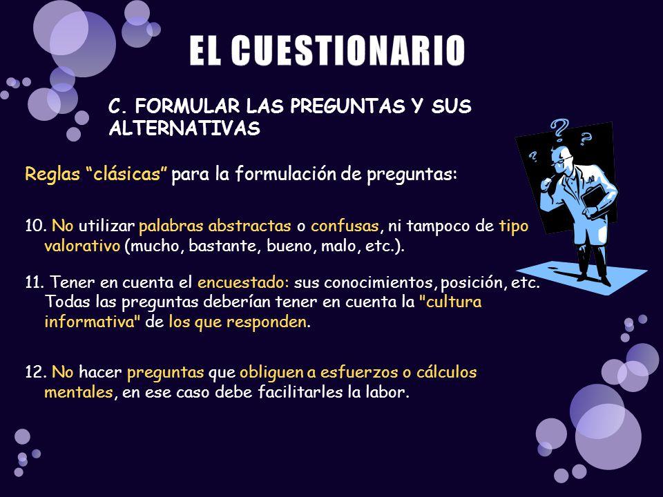 EL CUESTIONARIO C. FORMULAR LAS PREGUNTAS Y SUS ALTERNATIVAS