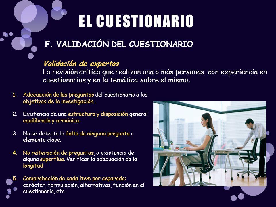 EL CUESTIONARIO F. VALIDACIÓN DEL CUESTIONARIO Validación de expertos