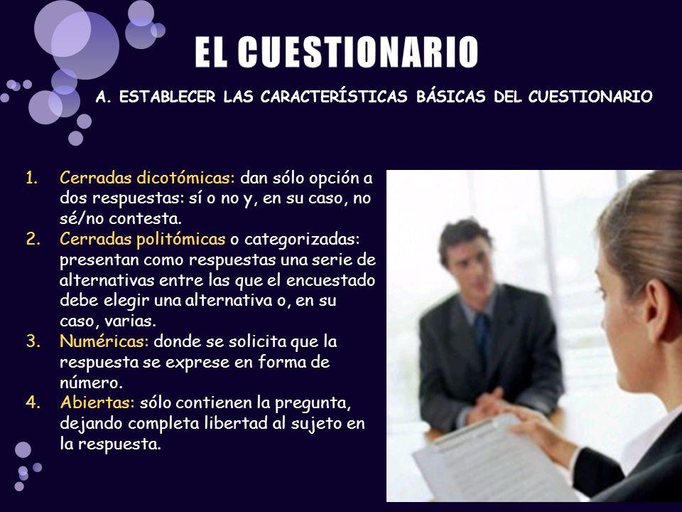 EL CUESTIONARIO A. ESTABLECER LAS CARACTERÍSTICAS BÁSICAS DEL CUESTIONARIO.