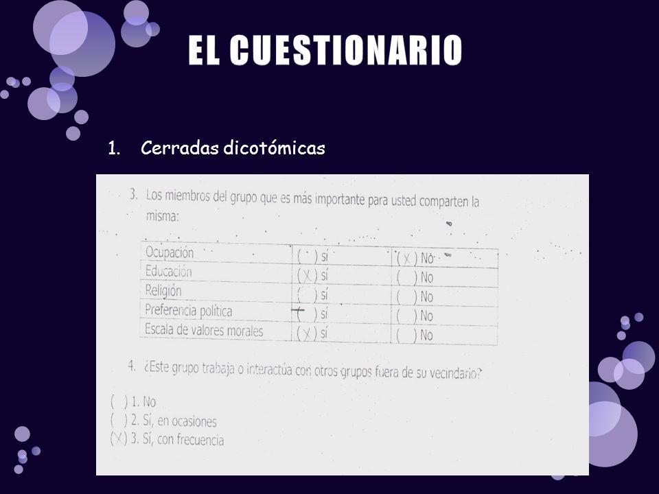 EL CUESTIONARIO Cerradas dicotómicas