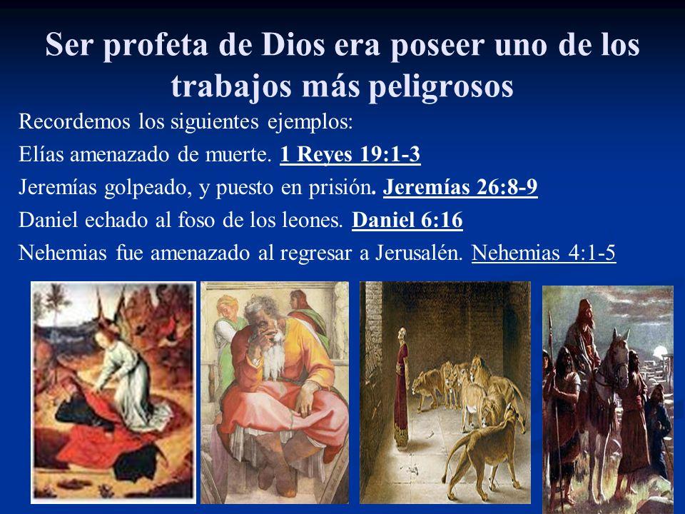 Ser profeta de Dios era poseer uno de los trabajos más peligrosos