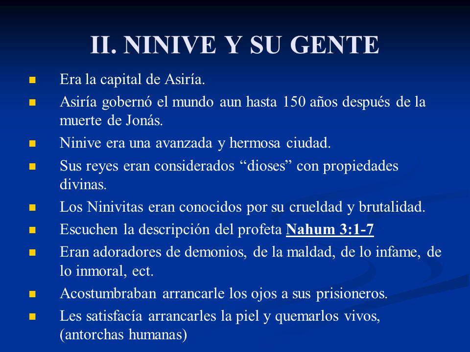 II. NINIVE Y SU GENTE Era la capital de Asiría.