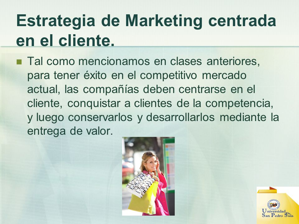 Estrategia de Marketing centrada en el cliente.