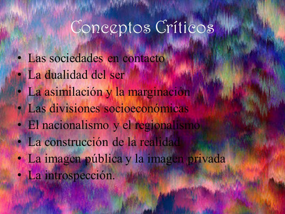 Conceptos Críticos Las sociedades en contacto La dualidad del ser