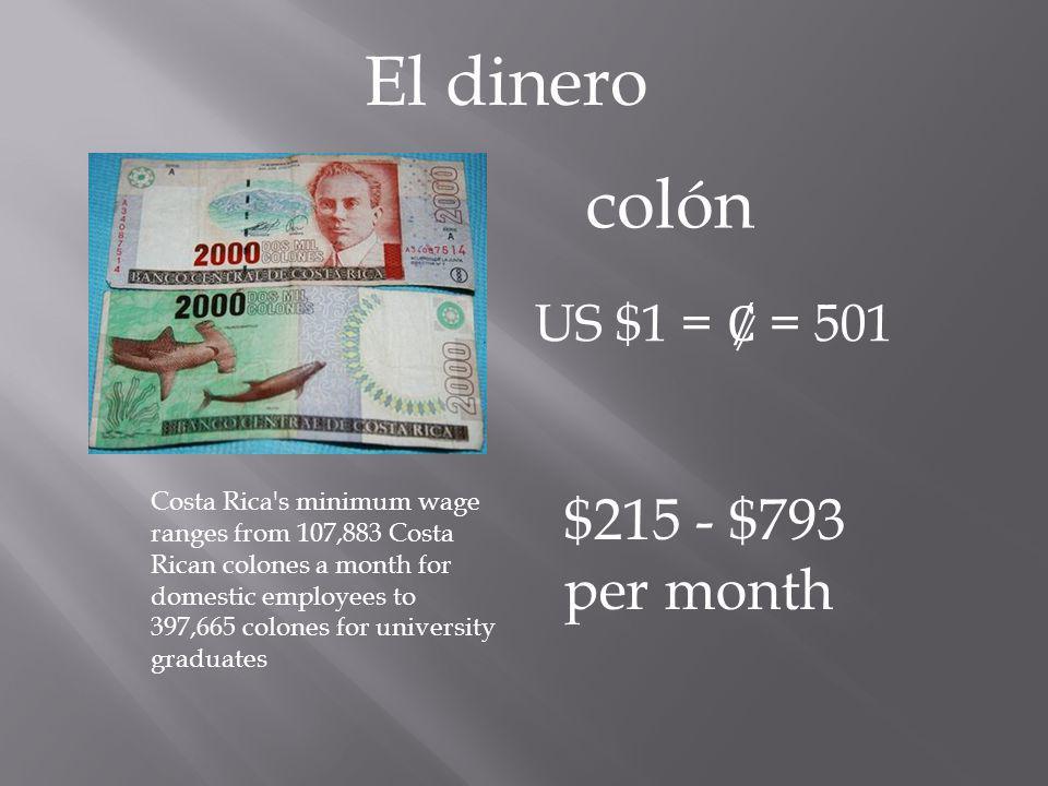 El dinero colón $215 - $793 per month US $1 = Ȼ = 501