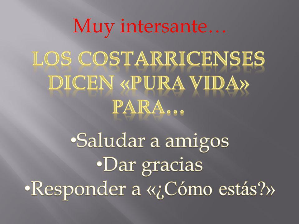 Los costarricenses dicen «pura vida» para…