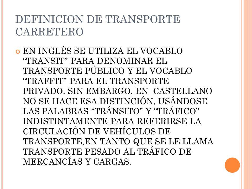 DEFINICION DE TRANSPORTE CARRETERO