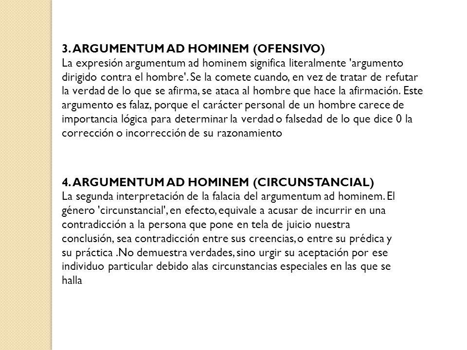 3. ARGUMENTUM AD HOMINEM (OFENSIVO)