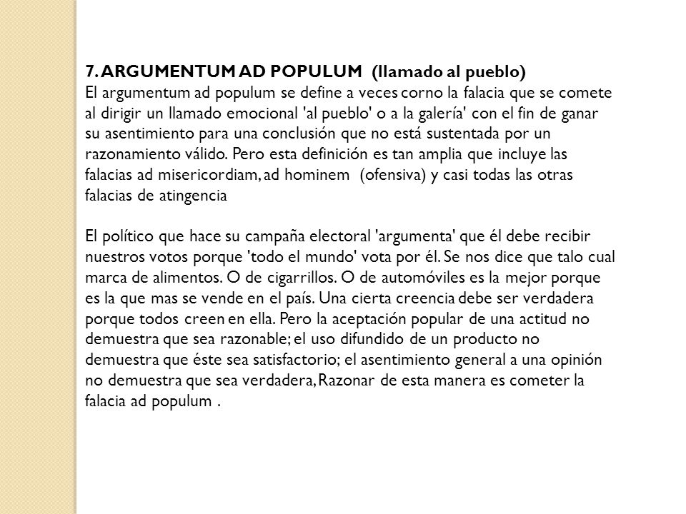 7. ARGUMENTUM AD POPULUM (llamado al pueblo)