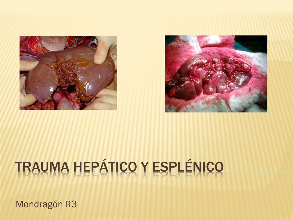TRAUMA HEPÁTICO Y ESPLÉNICO