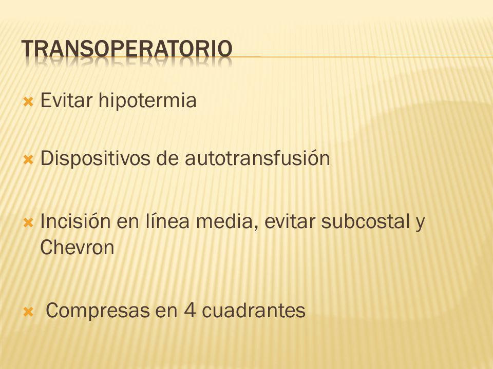 Transoperatorio Evitar hipotermia Dispositivos de autotransfusión