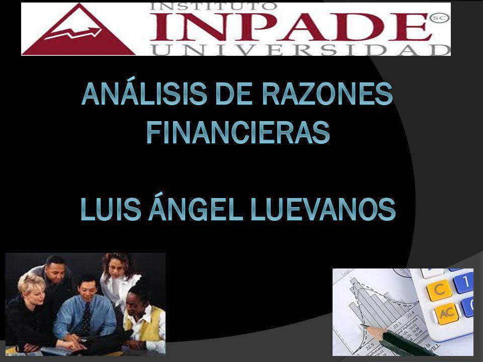 Análisis de Razones financieras Luis ángel luevanos