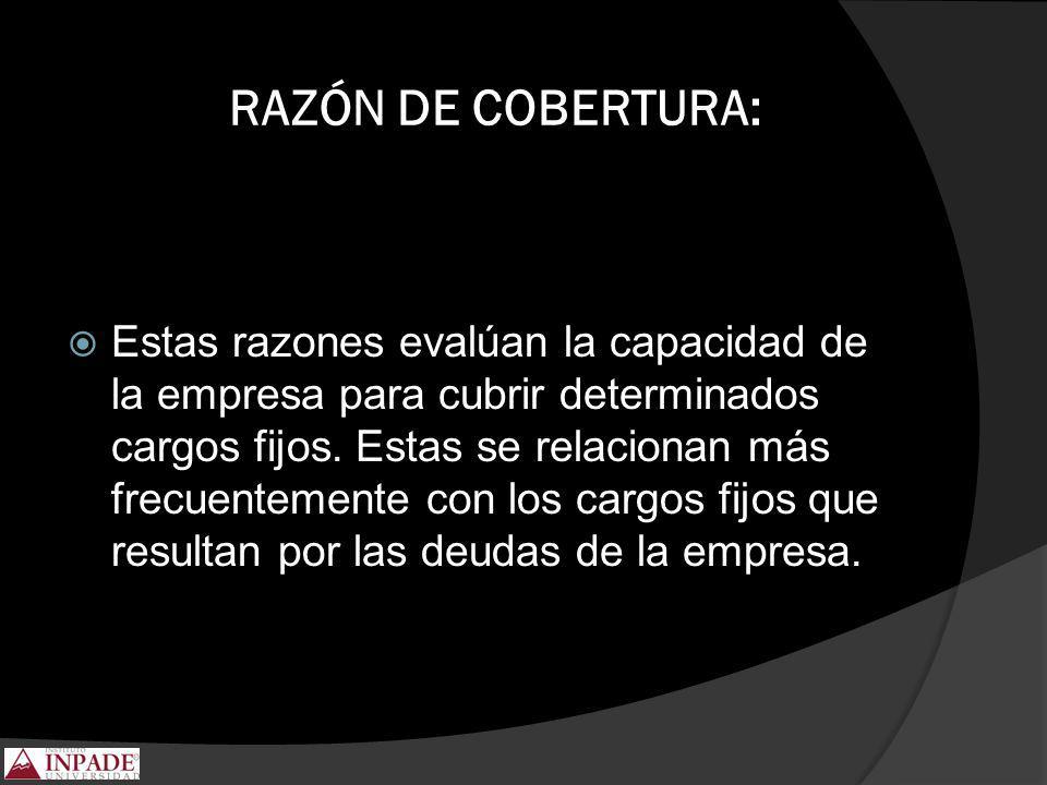 RAZÓN DE COBERTURA: