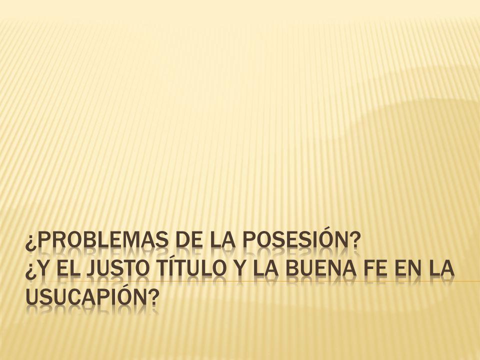 ¿Problemas de la Posesión