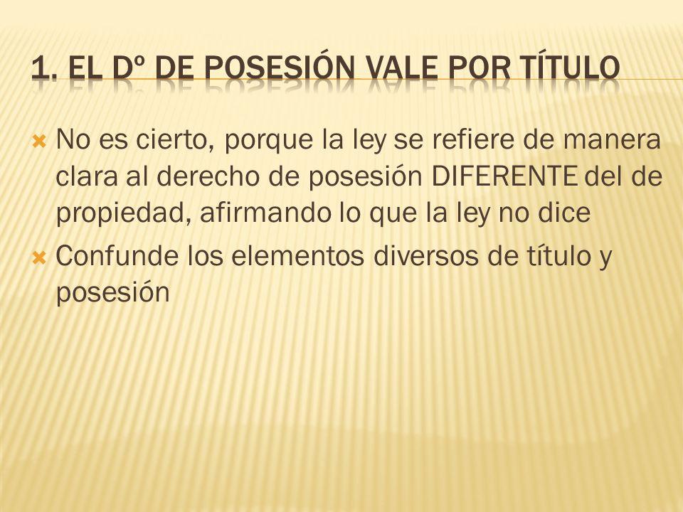 1. El dº de posesión vale por título