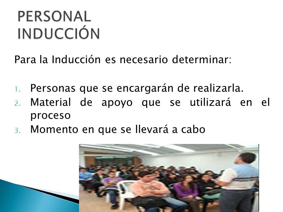 PERSONAL INDUCCIÓN Para la Inducción es necesario determinar: