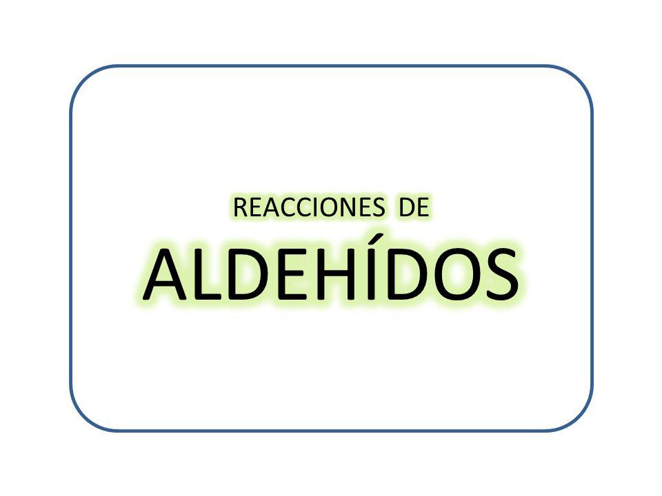 REACCIONES DE ALDEHÍDOS