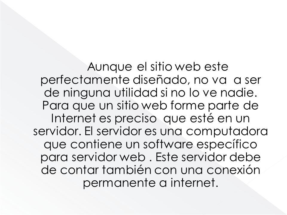 Aunque el sitio web este perfectamente diseñado, no va a ser de ninguna utilidad si no lo ve nadie.