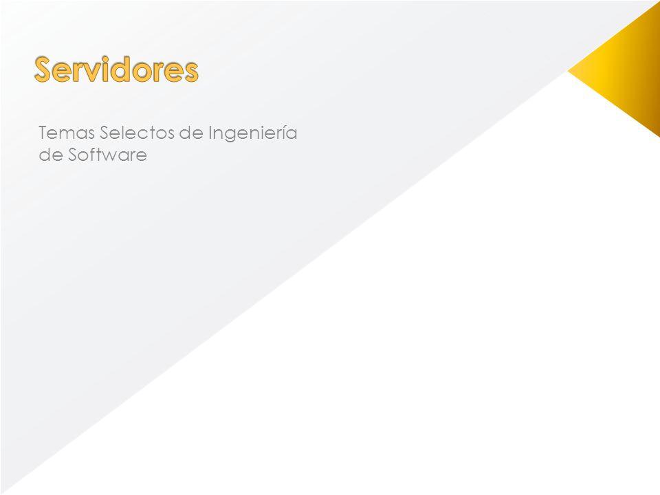 Servidores Temas Selectos de Ingeniería de Software