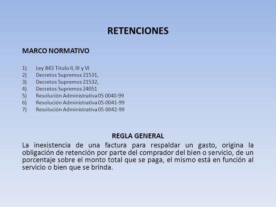 RETENCIONES MARCO NORMATIVO REGLA GENERAL