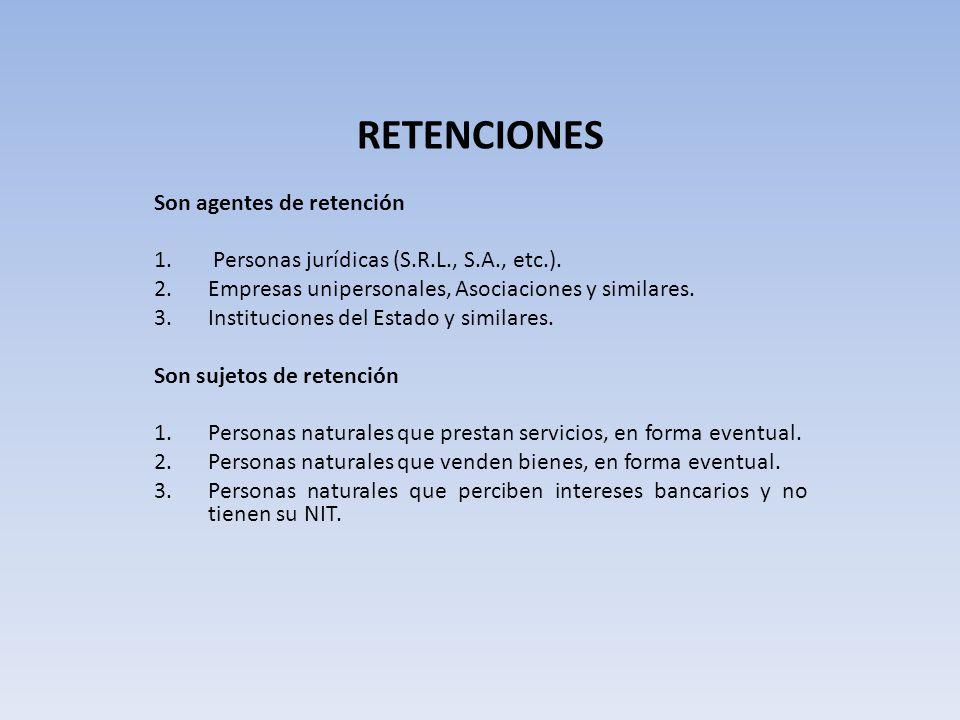 RETENCIONES Son agentes de retención