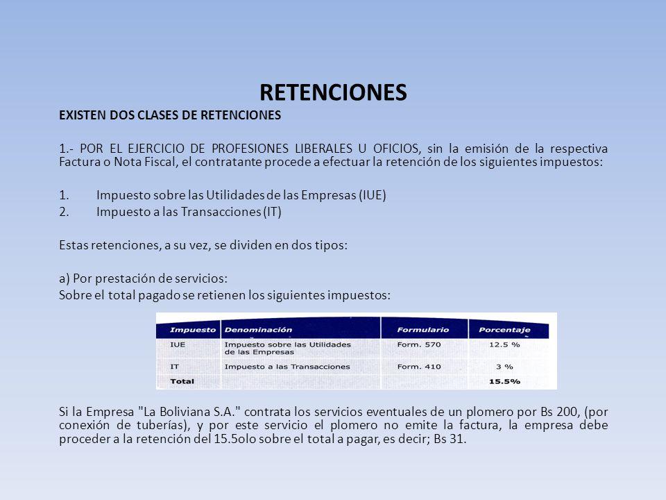 RETENCIONES EXISTEN DOS CLASES DE RETENCIONES