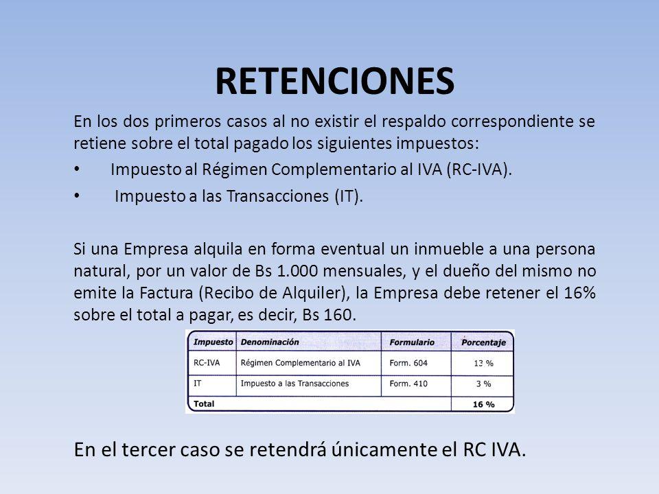 RETENCIONES En el tercer caso se retendrá únicamente el RC IVA.