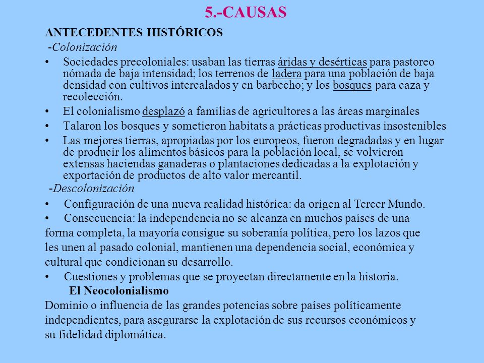 5.-CAUSAS -Descolonización ANTECEDENTES HISTÓRICOS -Colonización