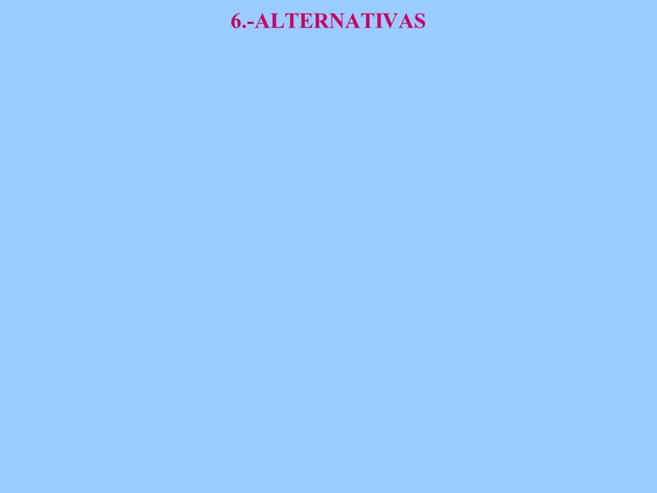 6.-ALTERNATIVAS