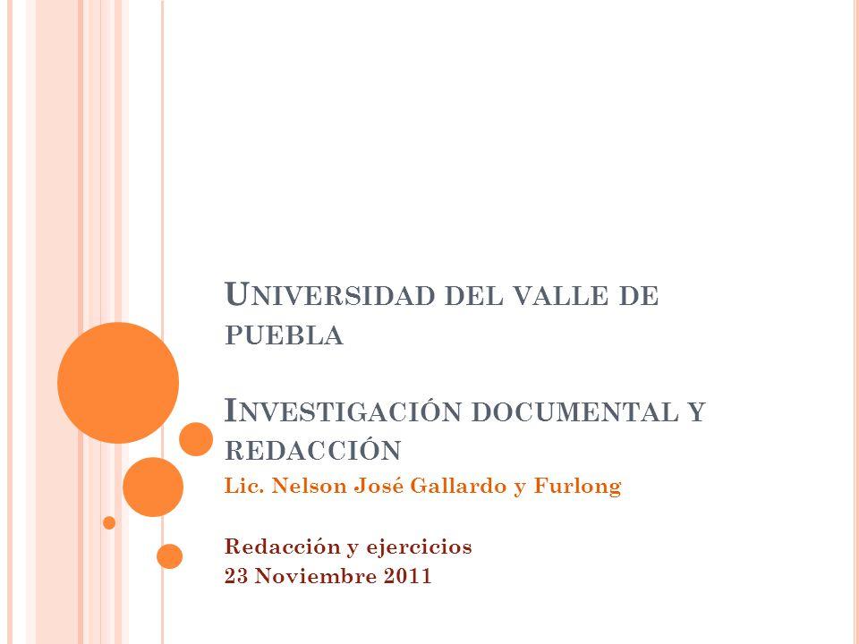 Universidad del valle de puebla Investigación documental y redacción