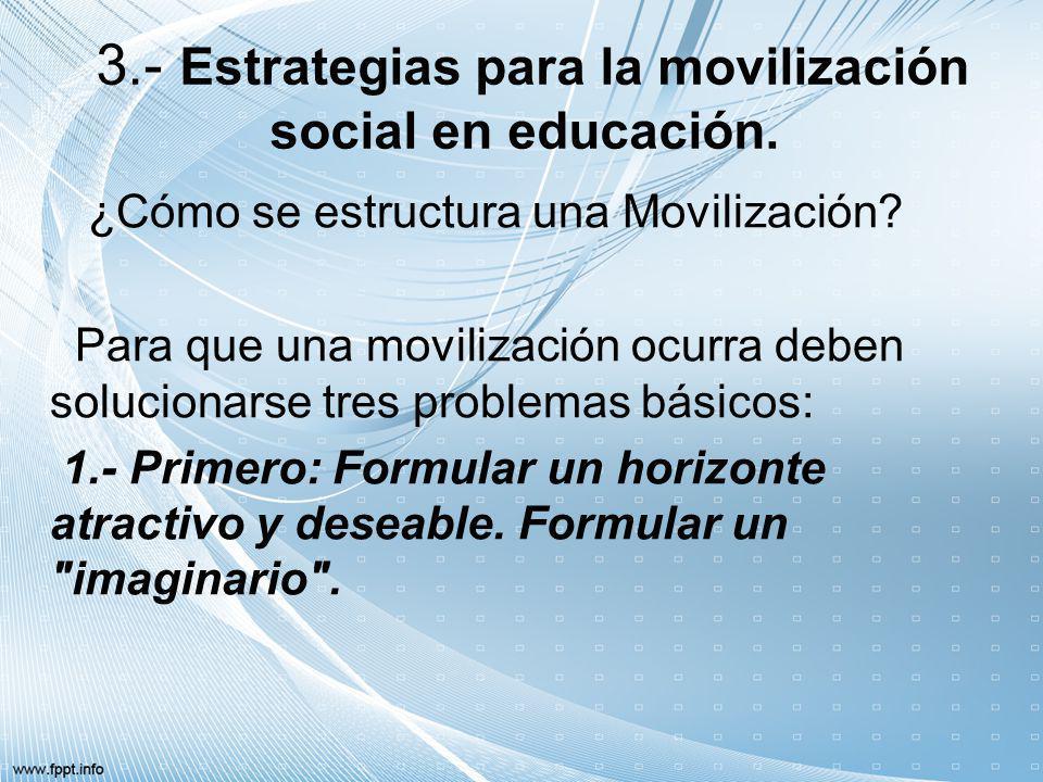 3.- Estrategias para la movilización social en educación.