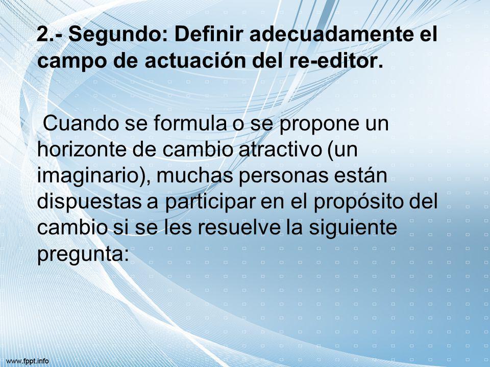 2.- Segundo: Definir adecuadamente el campo de actuación del re-editor.