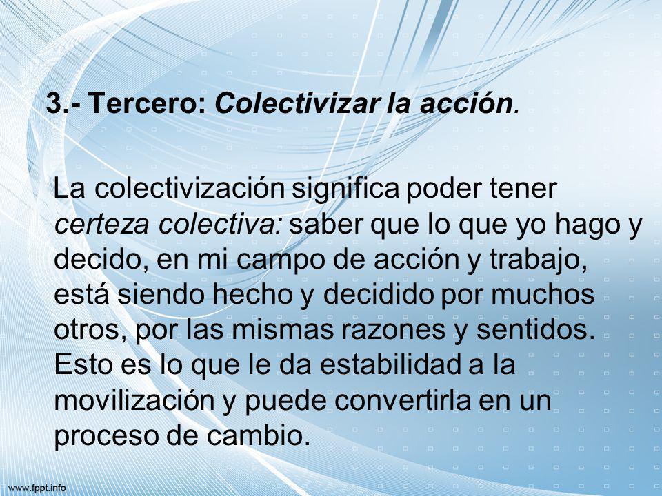 3.- Tercero: Colectivizar la acción.