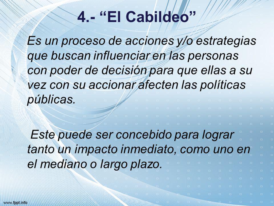 4.- El Cabildeo