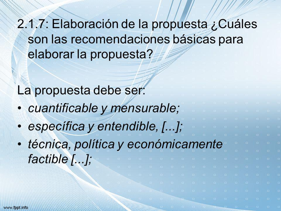 2.1.7: Elaboración de la propuesta ¿Cuáles son las recomendaciones básicas para elaborar la propuesta