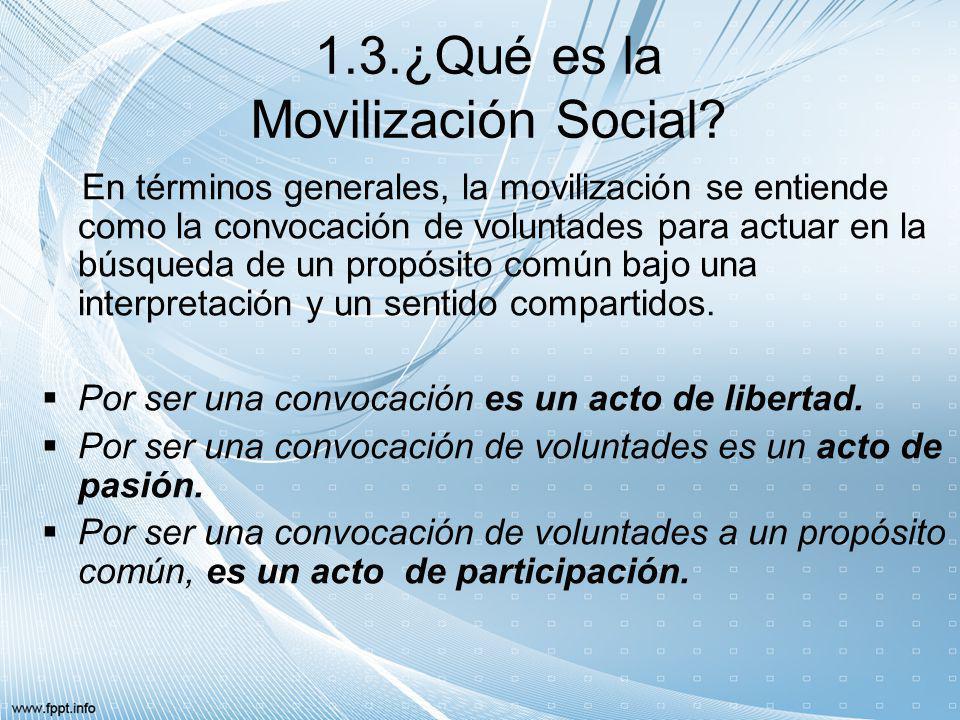 1.3.¿Qué es la Movilización Social