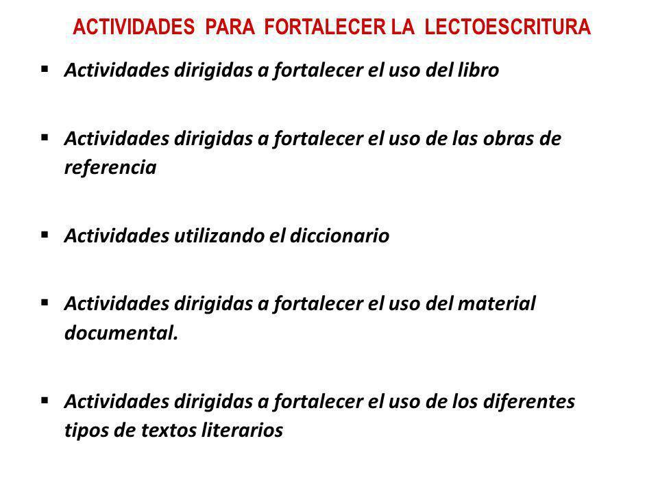 ACTIVIDADES PARA FORTALECER LA LECTOESCRITURA