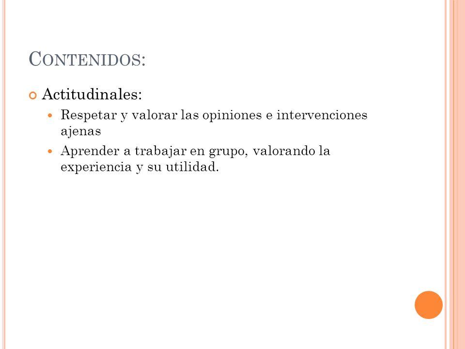 Contenidos: Actitudinales: