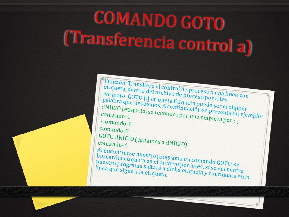 COMANDO GOTO (Transferencia control a)